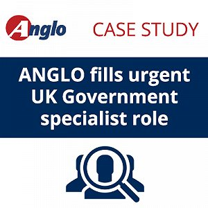 Case Study: Anglo fills urgent UK Government specialist role